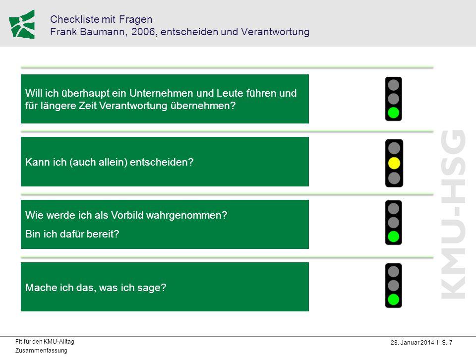 28. Januar 2014 I S. 7 Fit für den KMU-Alltag Zusammenfassung Checkliste mit Fragen Frank Baumann, 2006, entscheiden und Verantwortung Will ich überha