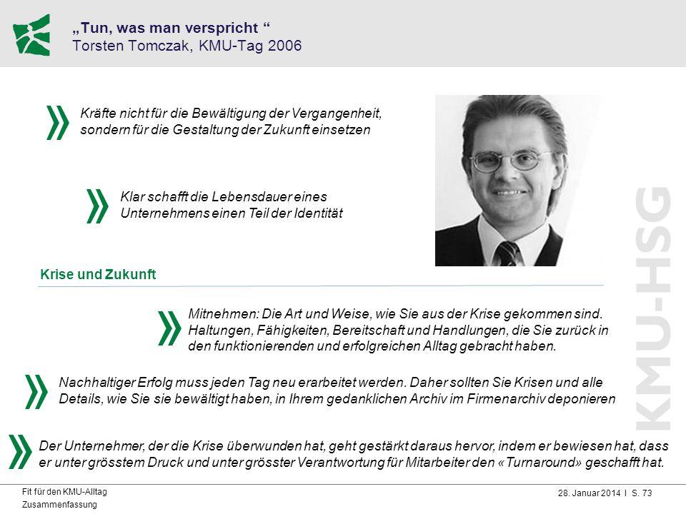 """28. Januar 2014 I S. 73 Fit für den KMU-Alltag Zusammenfassung """"Tun, was man verspricht """" Torsten Tomczak, KMU-Tag 2006 Mitnehmen: Die Art und Weise,"""