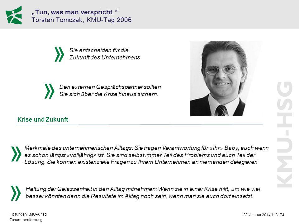 """28. Januar 2014 I S. 74 Fit für den KMU-Alltag Zusammenfassung """"Tun, was man verspricht """" Torsten Tomczak, KMU-Tag 2006 Merkmale des unternehmerischen"""