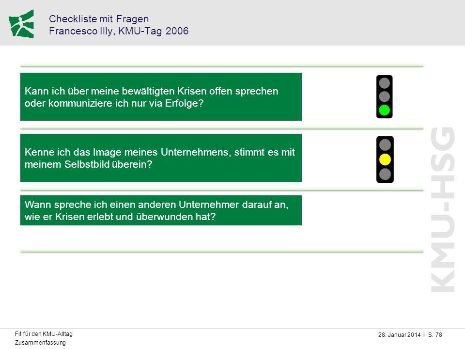 28. Januar 2014 I S. 78 Fit für den KMU-Alltag Zusammenfassung Checkliste mit Fragen Francesco Illy, KMU-Tag 2006 Kann ich über meine bewältigten Kris