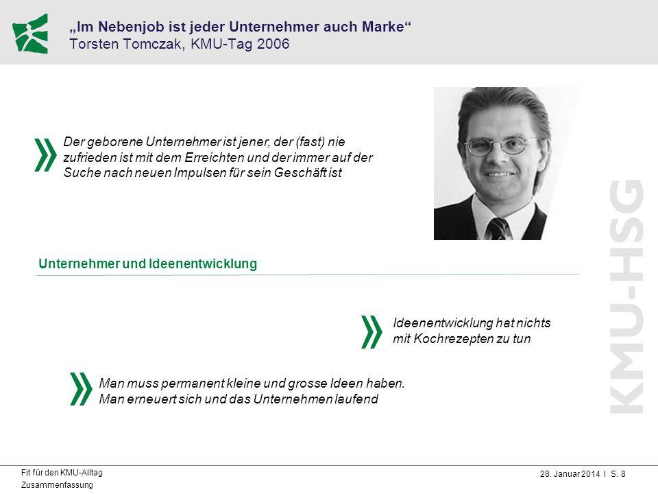 """28. Januar 2014 I S. 8 Fit für den KMU-Alltag Zusammenfassung """"Im Nebenjob ist jeder Unternehmer auch Marke"""" Torsten Tomczak, KMU-Tag 2006 Der geboren"""