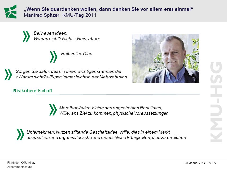 """28. Januar 2014 I S. 85 Fit für den KMU-Alltag Zusammenfassung """"Wenn Sie querdenken wollen, dann denken Sie vor allem erst einmal"""" Manfred Spitzer, KM"""