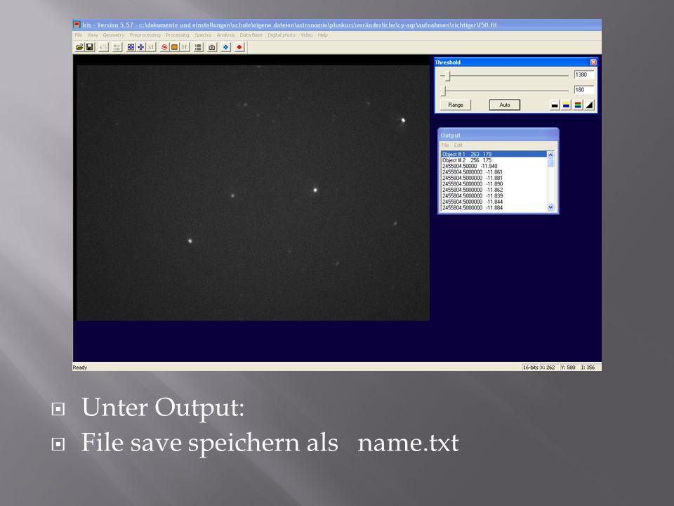  Unter Output:  File save speichern als name.txt