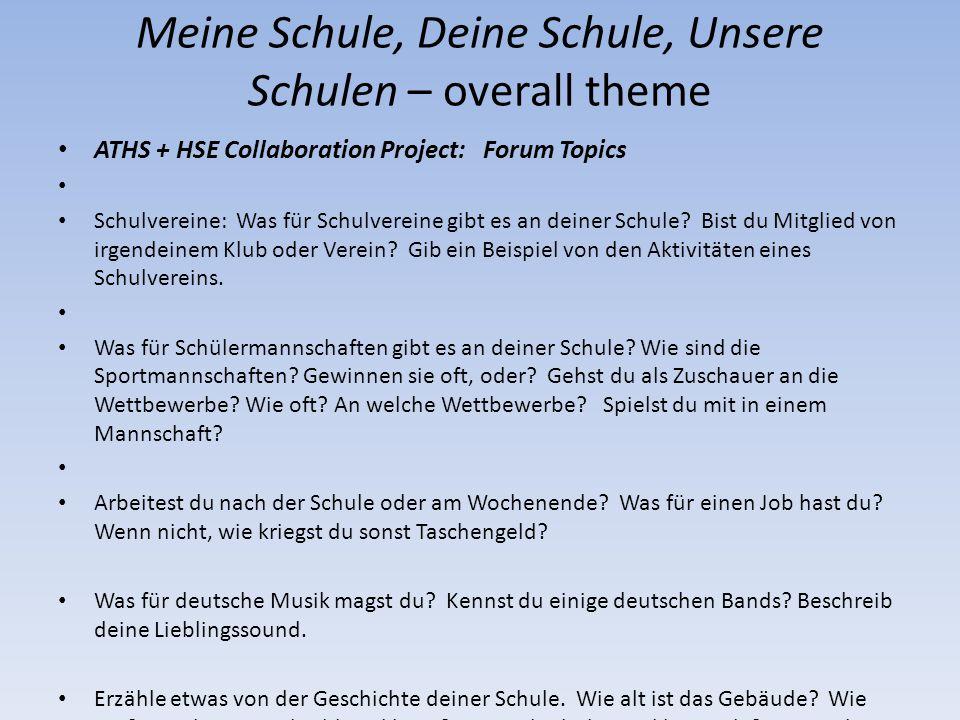 Meine Schule, Deine Schule, Unsere Schulen – overall theme ATHS + HSE Collaboration Project: Forum Topics Schulvereine: Was für Schulvereine gibt es an deiner Schule.