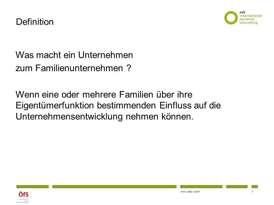 www.osb-i.com Definition Was macht ein Unternehmen zum Familienunternehmen ? Wenn eine oder mehrere Familien über ihre Eigentümerfunktion bestimmenden