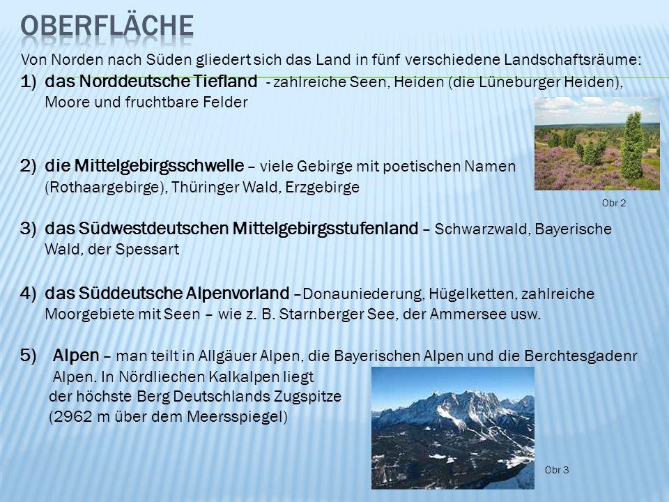 Von Norden nach Süden gliedert sich das Land in fünf verschiedene Landschaftsräume: 1)das Norddeutsche Tiefland - zahlreiche Seen, Heiden (die Lünebur