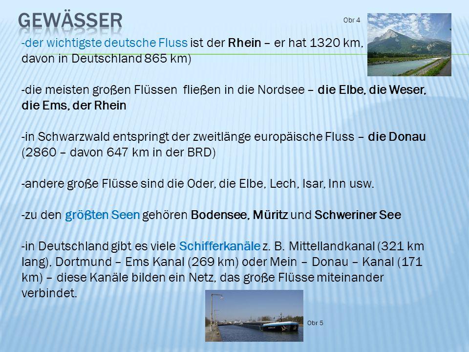 -d-der wichtigste deutsche Fluss ist der Rhein – er hat 1320 km, davon in Deutschland 865 km) -d-die meisten großen Flüssen fließen in die Nordsee – d