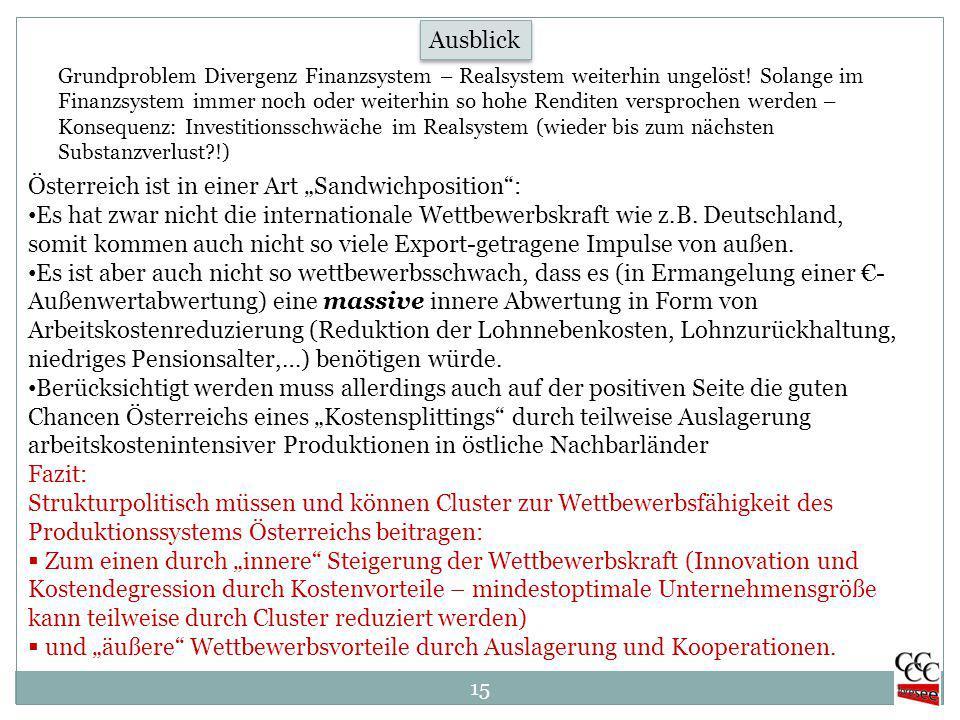 """15 Ausblick Österreich ist in einer Art """"Sandwichposition : Es hat zwar nicht die internationale Wettbewerbskraft wie z.B."""