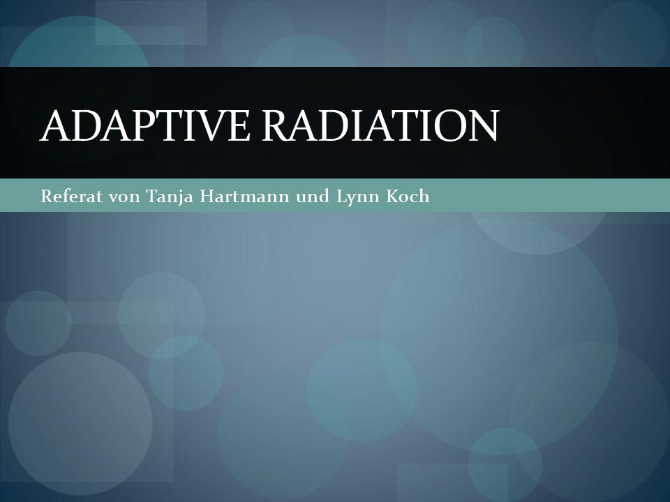 Gliederung Definition: Adaptive Radiation Allopatrische Artbildung Sympatrische Artbildung Beispiel: Finken auf den Galapagos-Inseln Quellen