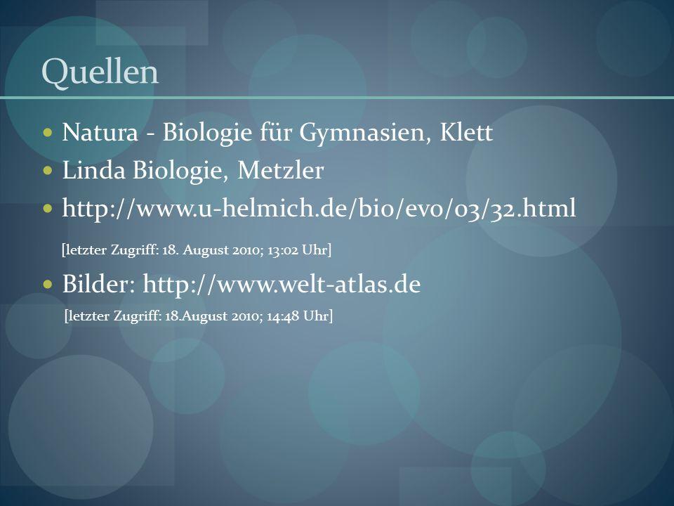 Quellen Natura - Biologie für Gymnasien, Klett Linda Biologie, Metzler http://www.u-helmich.de/bio/evo/03/32.html [letzter Zugriff: 18. August 2010; 1