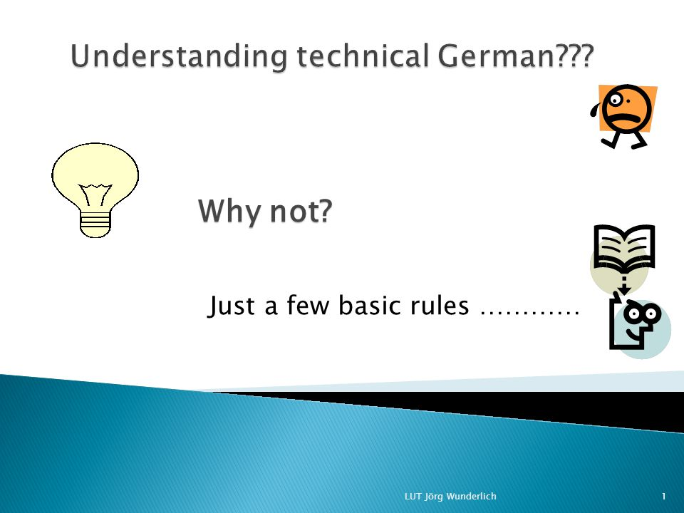 1.What to do for 1 credit in German 2.Get some help with vocabulary 3.German in a nutshell 4.Example sentences LUT Jörg Wunderlich2