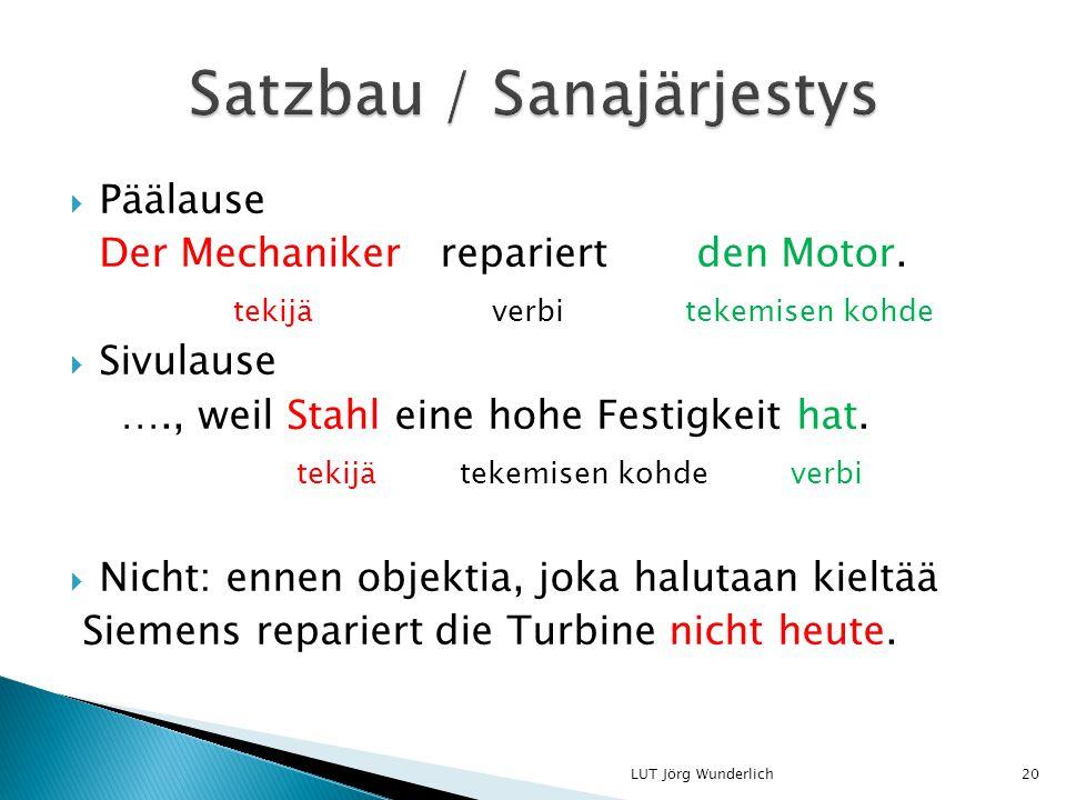  Päälause Der Mechaniker repariert den Motor.