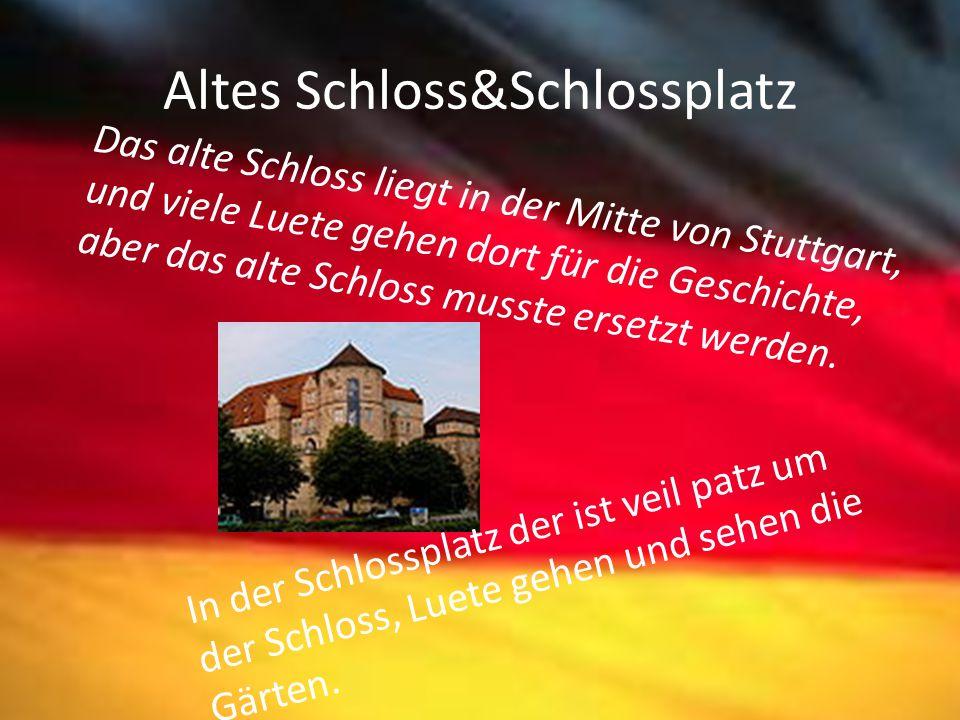 Altes Schloss&Schlossplatz Das alte Schloss liegt in der Mitte von Stuttgart, und viele Luete gehen dort für die Geschichte, aber das alte Schloss mus