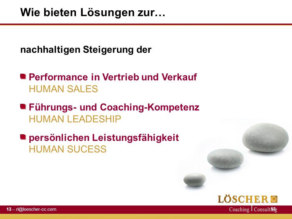 Wie bieten Lösungen zur… Performance in Vertrieb und Verkauf HUMAN SALES Führungs- und Coaching-Kompetenz HUMAN LEADESHIP persönlichen Leistungsfähigk