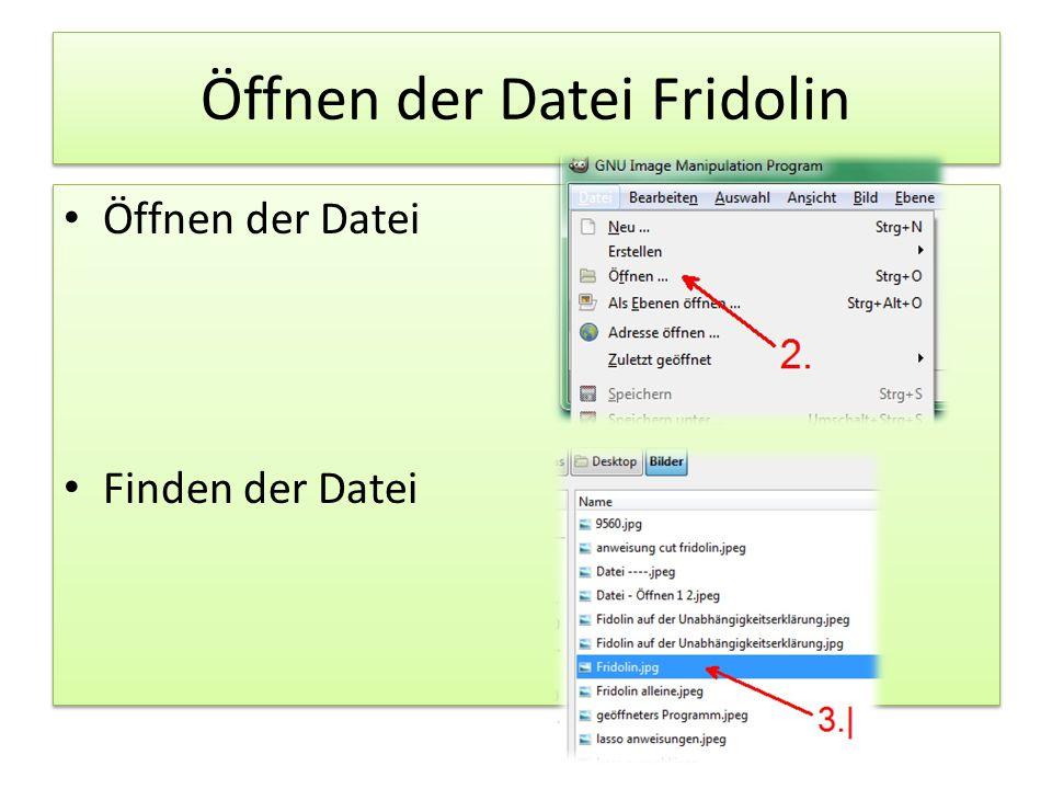 Öffnen der Datei Fridolin Öffnen der Datei Finden der Datei Öffnen der Datei Finden der Datei