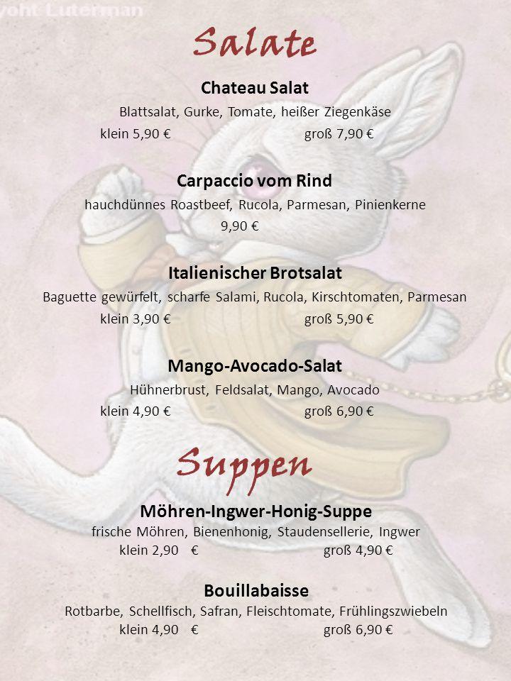Salate Chateau Salat Blattsalat, Gurke, Tomate, heißer Ziegenkäse klein 5,90 €groß 7,90 € Carpaccio vom Rind hauchdünnes Roastbeef, Rucola, Parmesan,