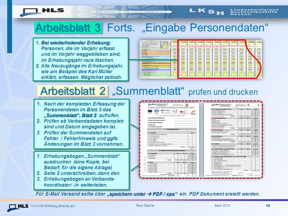 "HLS LKSH-Erhebung_Anleitung.pptx Rudi Stadler Sept. 2014 12 Arbeitsblatt 3 Arbeitsblatt 3 Forts. ""Eingabe Personendaten"" Bei wiederholender Erhebung 1"
