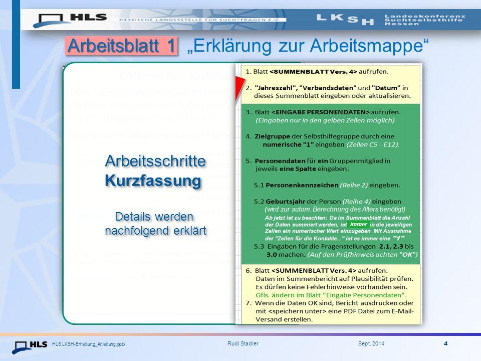 """HLS LKSH-Erhebung_Anleitung.pptx Rudi Stadler Sept. 2014 4 Erklärung zum Ausfüllen Weiter Weiter zum Vergrößern Arbeitsblatt 1 Arbeitsblatt 1 """"Erkläru"""