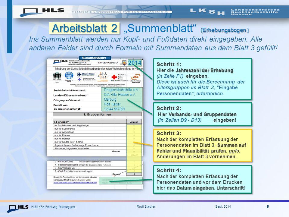 """HLS LKSH-Erhebung_Anleitung.pptx Rudi Stadler Sept. 2014 5 Arbeitsblatt 2 (Erhebungsbogen ) Arbeitsblatt 2 """"Summenblatt"""" (Erhebungsbogen ) Ins Summenb"""