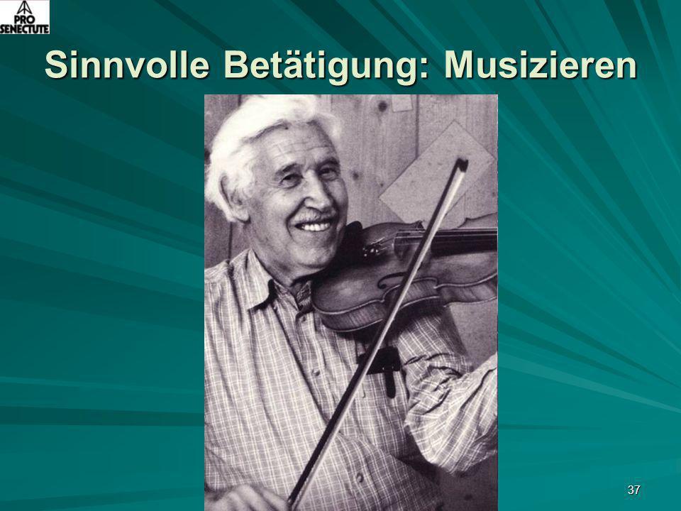37 Sinnvolle Betätigung: Musizieren