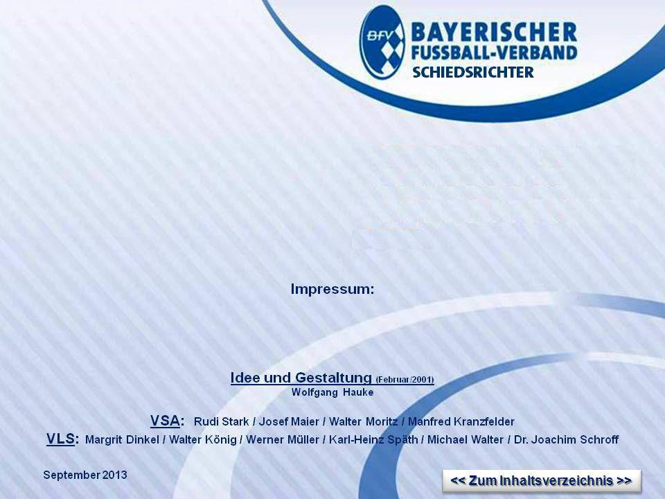 VERBANDS- SCHIEDSRICHTER- LEHRSTAB Fußballregeln in der Praxis des BFV Regel 2 Wolfgang Hauke << Zum Inhaltsverzeichnis >> << Zum Inhaltsverzeichnis >