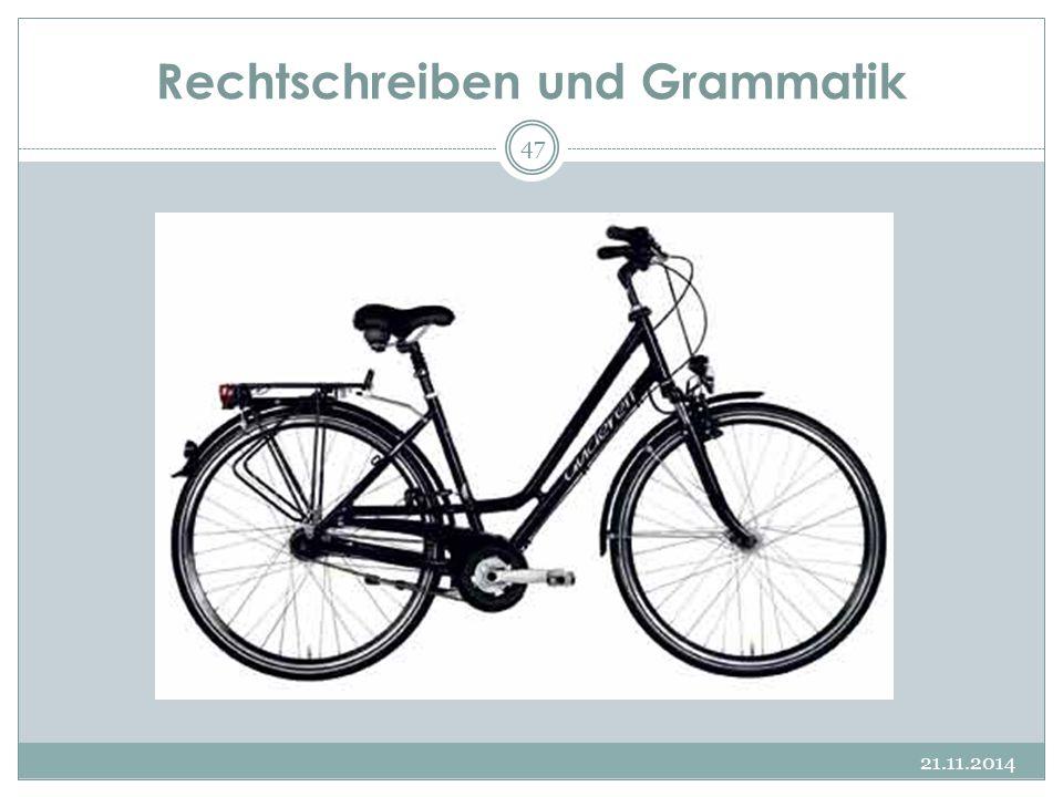 Rechtschreiben und Grammatik 21.11.2014 47