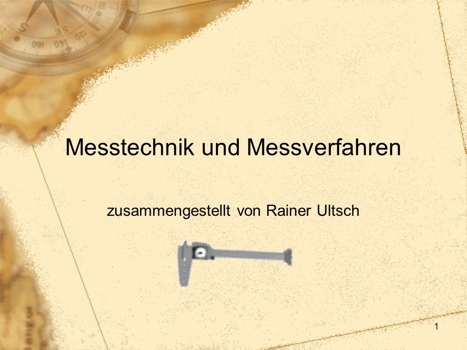 1 Messtechnik und Messverfahren zusammengestellt von Rainer Ultsch