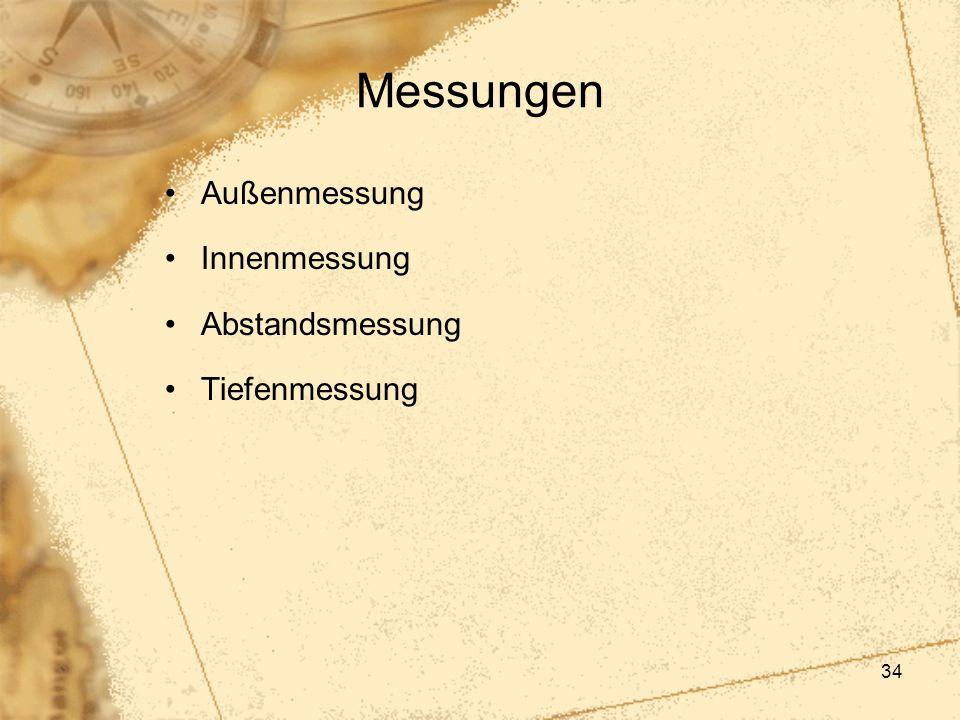 34 Messungen Außenmessung Innenmessung Abstandsmessung Tiefenmessung