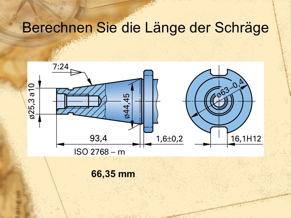 Berechnen Sie die Länge der Schräge 66,35 mm