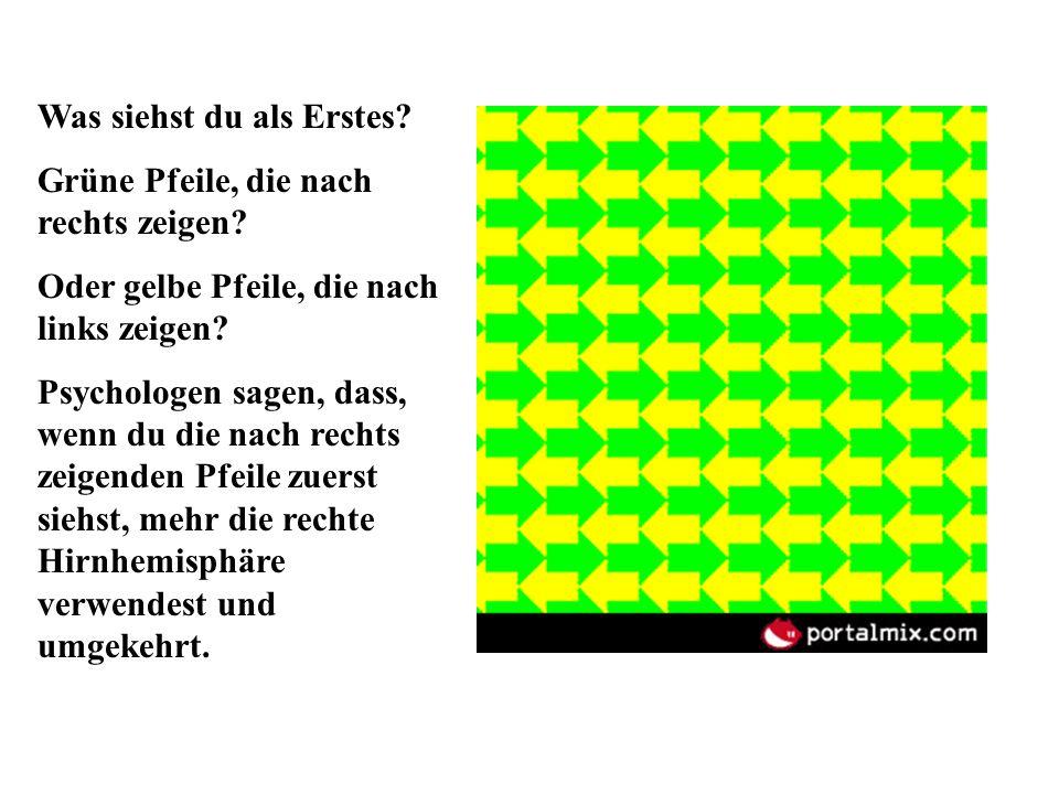 Was siehst du als Erstes? Grüne Pfeile, die nach rechts zeigen? Oder gelbe Pfeile, die nach links zeigen? Psychologen sagen, dass, wenn du die nach re