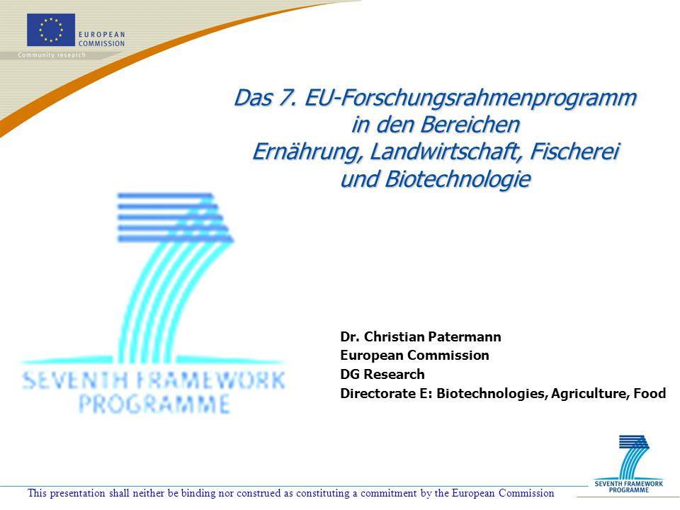 This presentation shall neither be binding nor construed as constituting a commitment by the European Commission Aktivität 1: Bereich 2.1.3 Optimierte Tiergesundheit, Produktion und Wohlergehen in Landwirtschaft, Fischerei und Aquakultur Aufruf 1 : FP7-KBBE-2007-1 and FP7-ERANET-2007-RTD l Züchtungsmethoden für bessere Nutztierprodukte - SCP l Koordinierung der europäischen Forschung in der Tiergesundheit, einschließlich neuer Bedrohungen, infektiöser Krankheiten und Überwachung – CSA, ERANET l Optimierte Forschungsanstrengungen für die Entwicklung der effektivsten Methoden zur Kontrolle infektiöser Tierkrankheiten – CSA (coordinating) l Entwicklung rationaler Strategien zur Ausrottung der Rindertuberkulose - SCP l Bewertung und Risikokontrolle des afrikanischen Schweinefiebers in der EU - SCP l Neue Krankheiten: Westnilfieber, Rift-Valley-Fieber, Krim-Kongo- Fieber– CSA (coordinating) l Aufruf 2A : FP7-KBBE-2007-2A l Verbesserte Tiergesundheit, Produktqualität und Leistung der organischen und extensiven Nutztiersysteme durch Züchtung- LCP l Verbesserte epidemiologische Methoden gegen nahrungsrelevante Zoonosen: Anwendung geografischer Information für lebende Tiere und Tierprodukte - NoE l Vernachlässigte Zoonosen in Entwicklungsländern: integrierter Ansatz für eine verbesserte Kontrolle– LCP, SICA Nachhaltiger Umgang mit biologischen Ressourcen (Land, Forst, aquatischer Bereich) Status: WP Draft from 29 Nov.