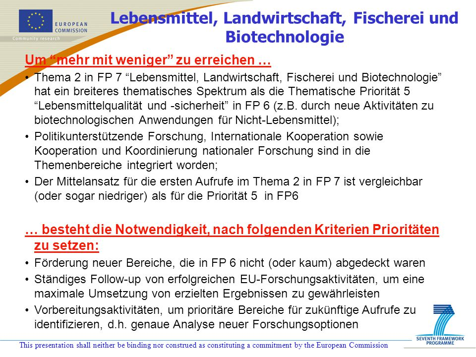 """This presentation shall neither be binding nor construed as constituting a commitment by the European Commission Um """"mehr mit weniger"""" zu erreichen …"""