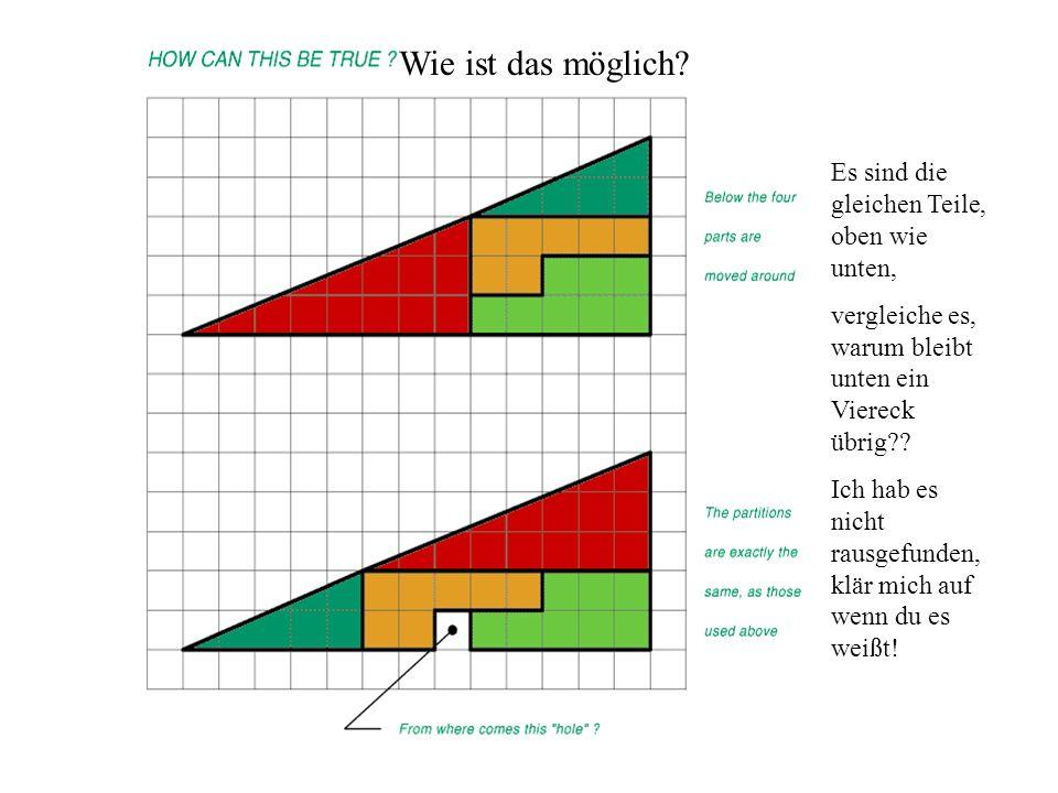 Wie ist das möglich? Es sind die gleichen Teile, oben wie unten, vergleiche es, warum bleibt unten ein Viereck übrig?? Ich hab es nicht rausgefunden,