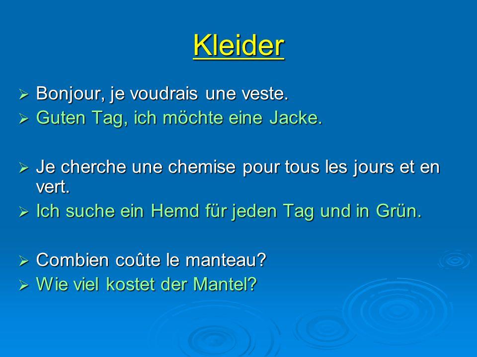 Kleider  Il coûte: (1000.-)  Er kostet: (1000.-)  En coton, en cuir,  Aus Baumwolle,aus Leder,  La blouse doit être claire et pas trop chère.