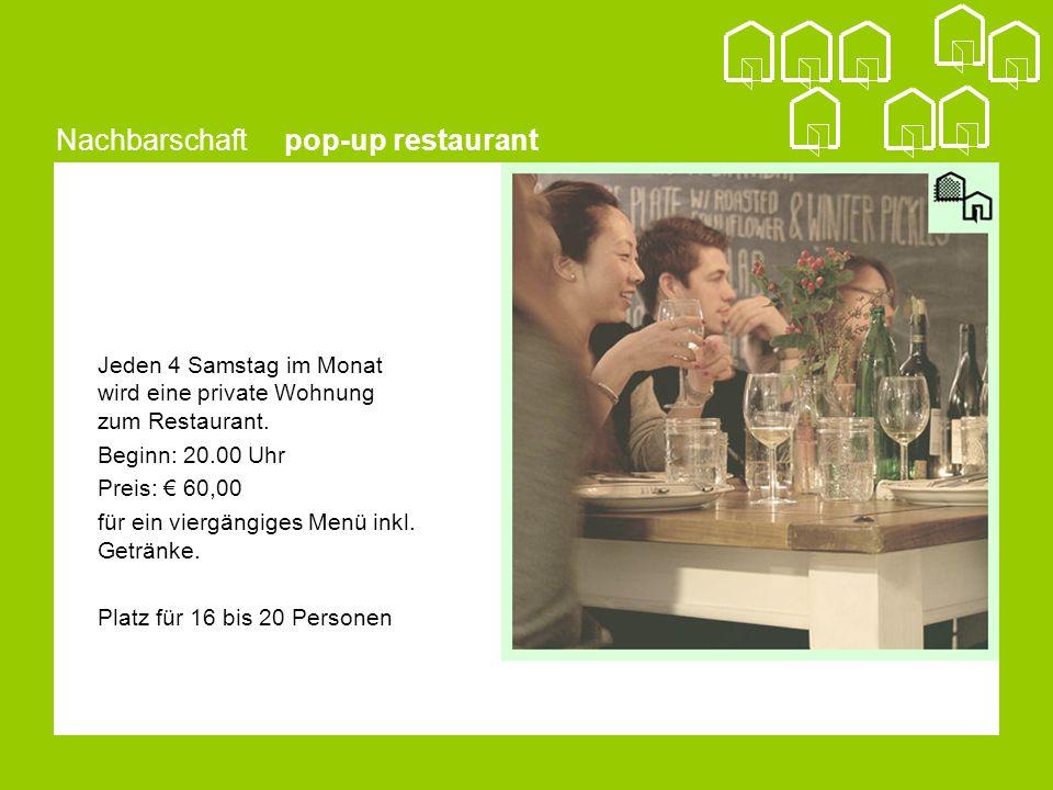 Nachbarschaft pop-up restaurant Jeden 4 Samstag im Monat wird eine private Wohnung zum Restaurant.