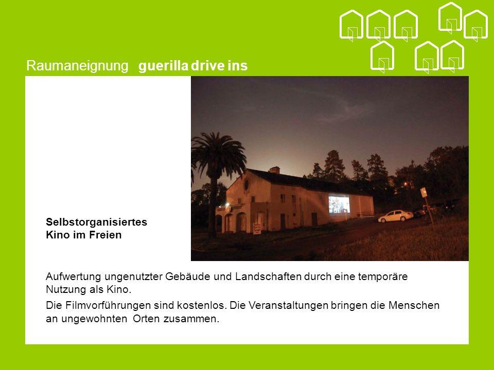 Raumaneignung guerilla drive ins Aufwertung ungenutzter Gebäude und Landschaften durch eine temporäre Nutzung als Kino.