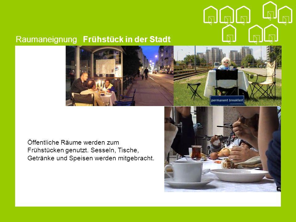 Raumaneignung Frühstück in der Stadt Öffentliche Räume werden zum Frühstücken genutzt.
