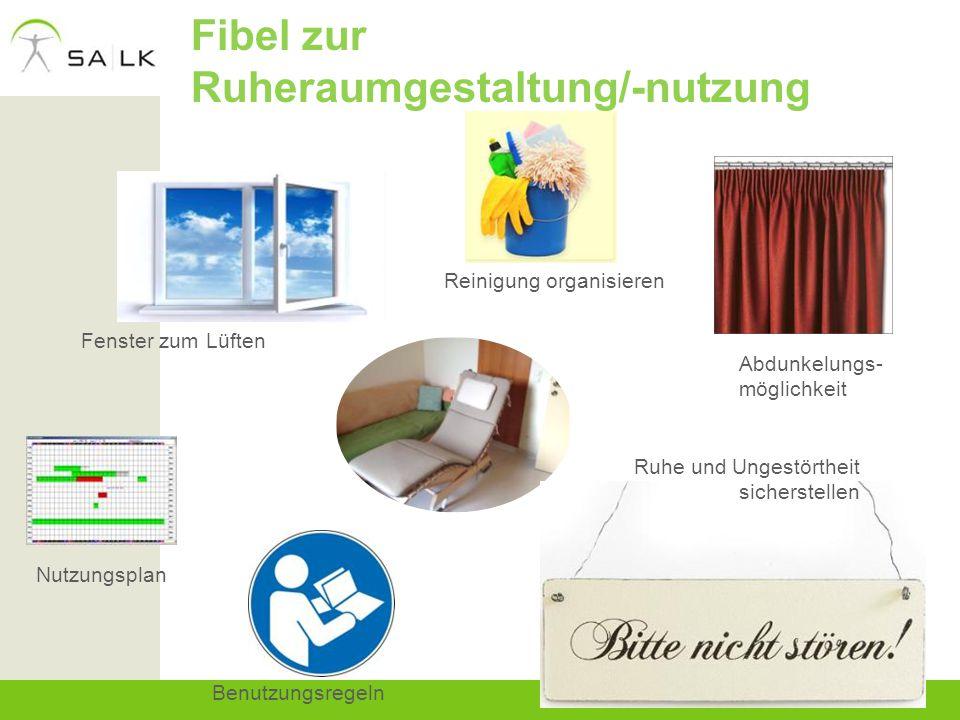 Fibel zur Ruheraumgestaltung/-nutzung Benutzungsregeln Fenster zum Lüften Nutzungsplan Reinigung organisieren Ruhe und Ungestörtheit sicherstellen Abd