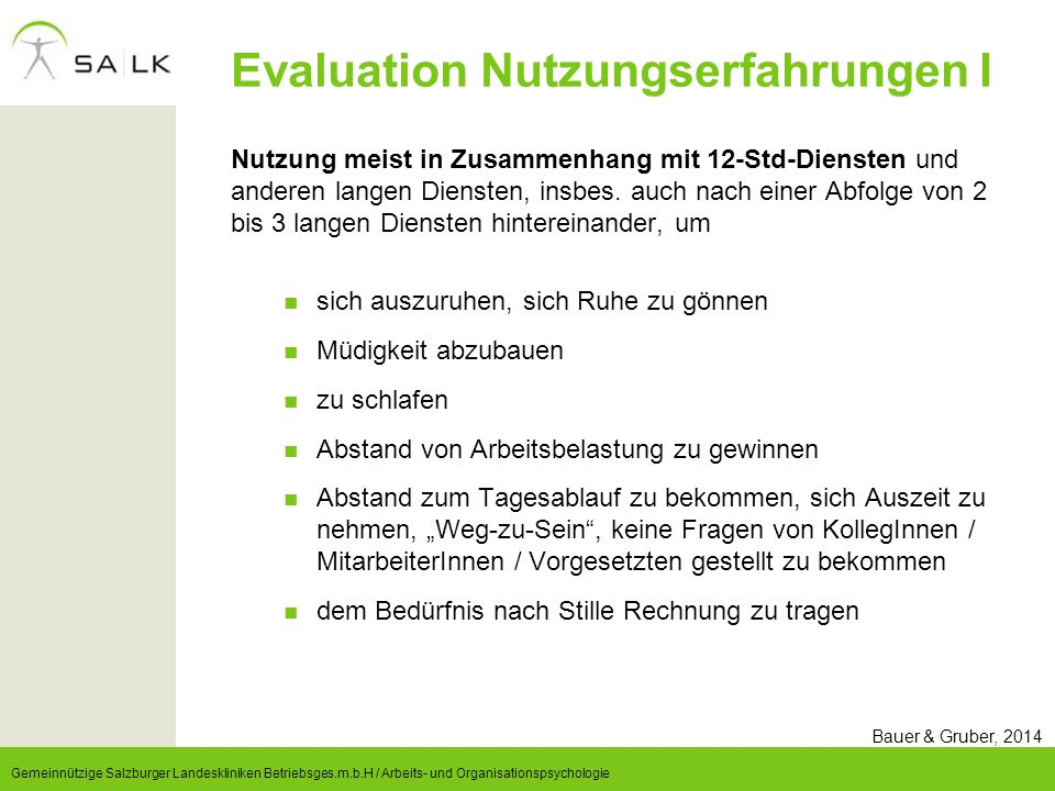 Evaluation Nutzungserfahrungen I Nutzung meist in Zusammenhang mit 12-Std-Diensten und anderen langen Diensten, insbes. auch nach einer Abfolge von 2