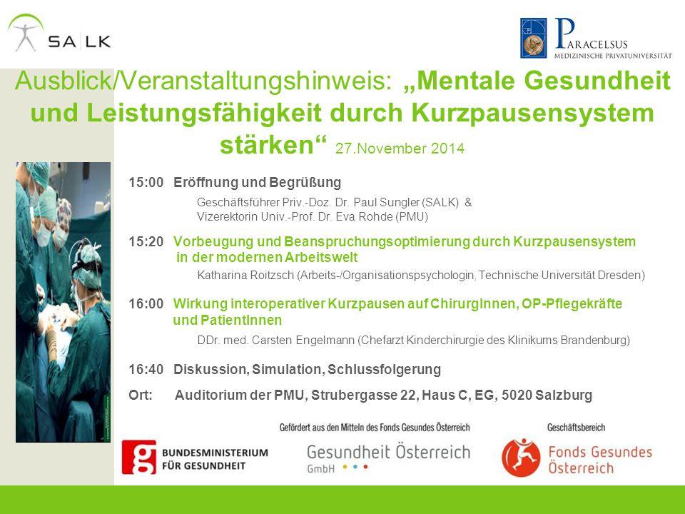 """Ausblick/Veranstaltungshinweis: """"Mentale Gesundheit und Leistungsfähigkeit durch Kurzpausensystem stärken"""" 27.November 2014 15:00 Eröffnung und Begrüß"""