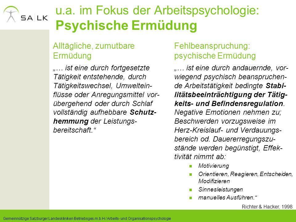 """u.a. im Fokus der Arbeitspsychologie: Psychische Ermüdung Alltägliche, zumutbare Ermüdung """"… ist eine durch fortgesetzte Tätigkeit entstehende, durch"""