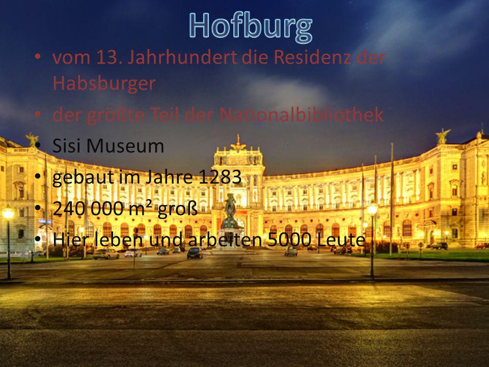 vom 13. Jahrhundert die Residenz der Habsburger der größte Teil der Nationalbibliothek Sisi Museum gebaut im Jahre 1283 240 000 m² groß Hier leben und