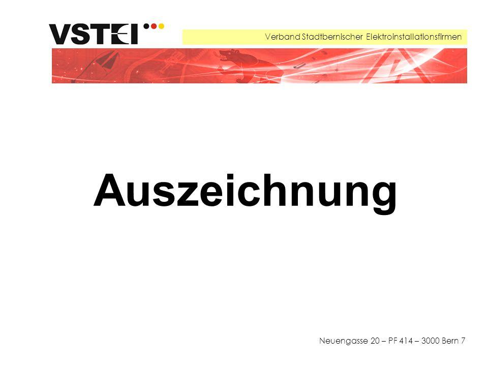 Verband Stadtbernischer Elektroinstallationsfirmen Neuengasse 20 – PF 414 – 3000 Bern 7 Auszeichnung