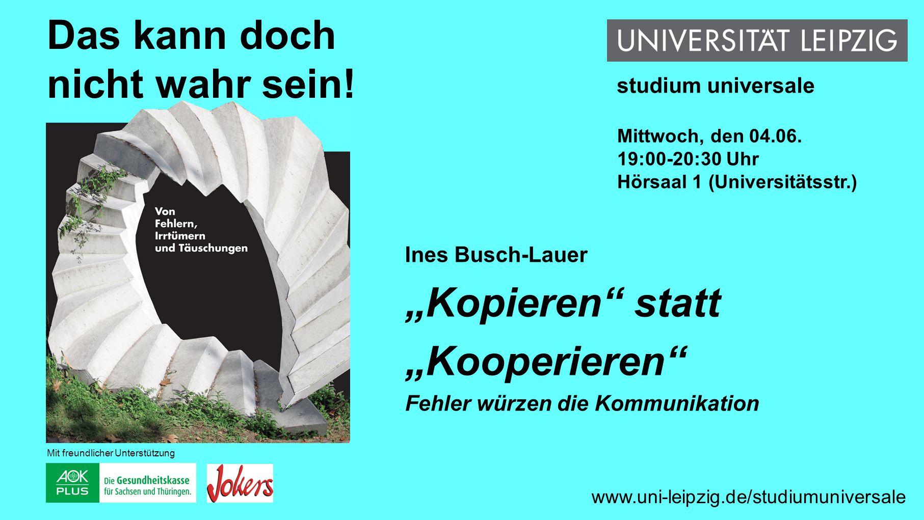 Siegfried Lokatis Das falsche Buch www.uni-leipzig.de/studiumuniversale Das kann doch nicht wahr sein.