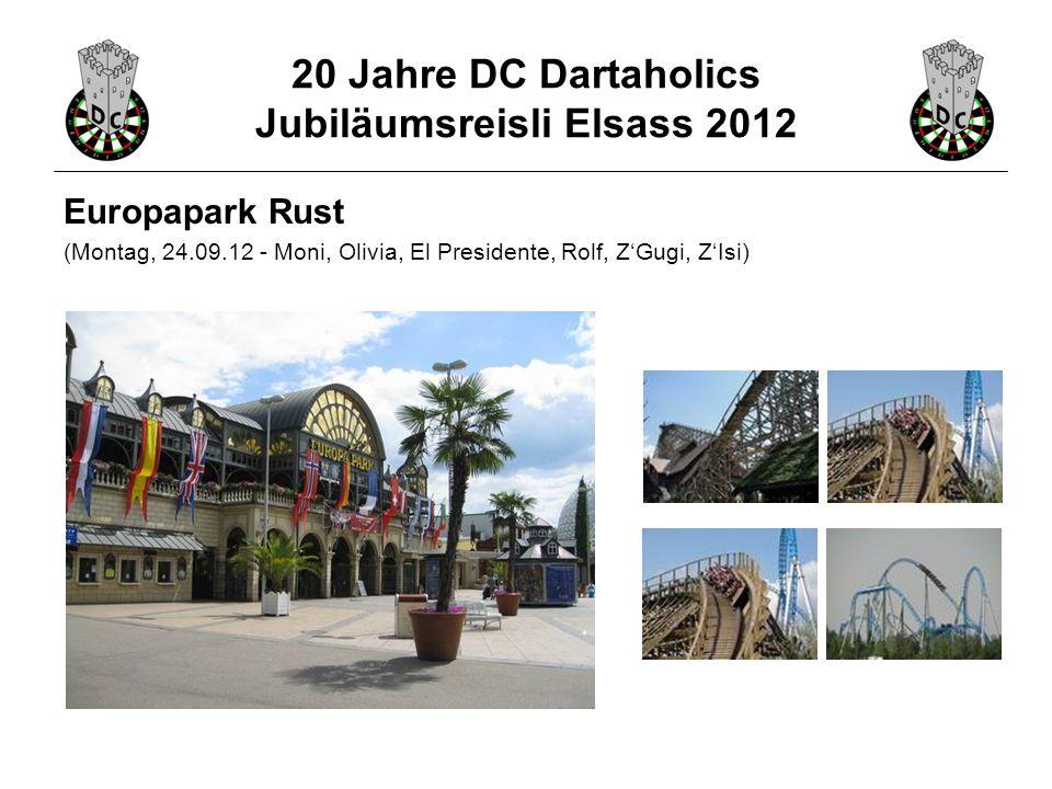 20 Jahre DC Dartaholics Jubiläumsreisli Elsass 2012 Europapark Rust (Montag, 24.09.12 - Moni, Olivia, El Presidente, Rolf, Z'Gugi, Z'Isi)