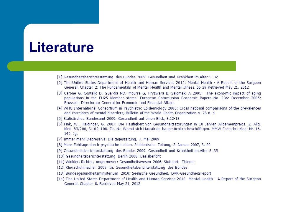 Literature [1] Gesundheitsberichterstattung des Bundes 2009: Gesundheit und Krankheit im Alter S. 32 [2] The United States Department of Health and Hu