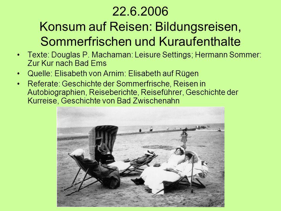22.6.2006 Konsum auf Reisen: Bildungsreisen, Sommerfrischen und Kuraufenthalte Texte: Douglas P.