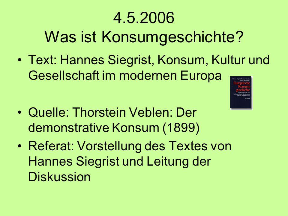 4.5.2006 Was ist Konsumgeschichte.