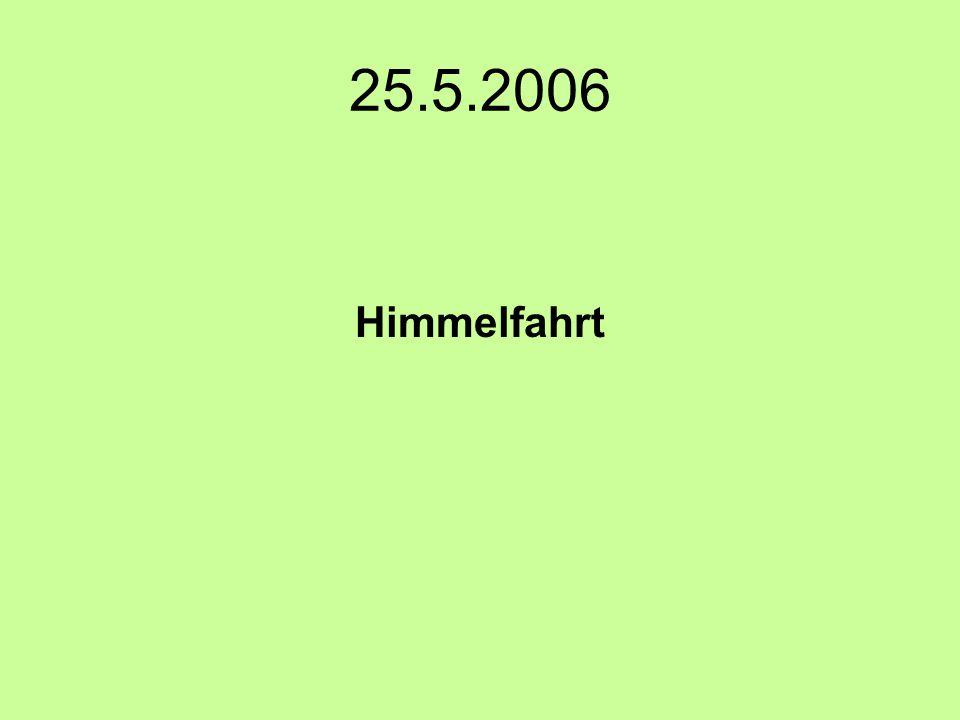 25.5.2006 Himmelfahrt