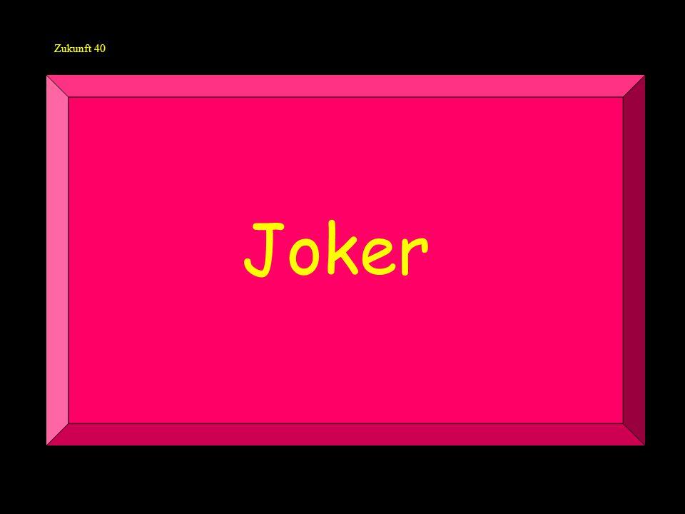 Zukunft 40 Joker